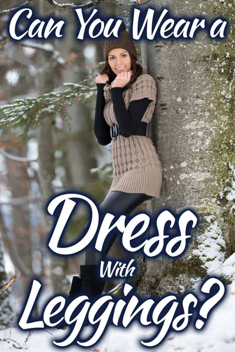 Can you wear a dress with leggings?