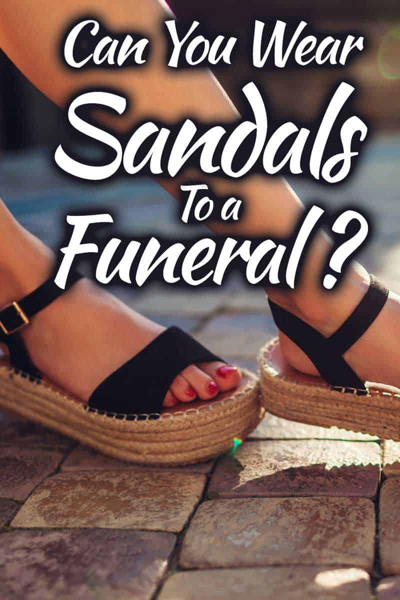 Can You Wear Sandals to a Funeral?