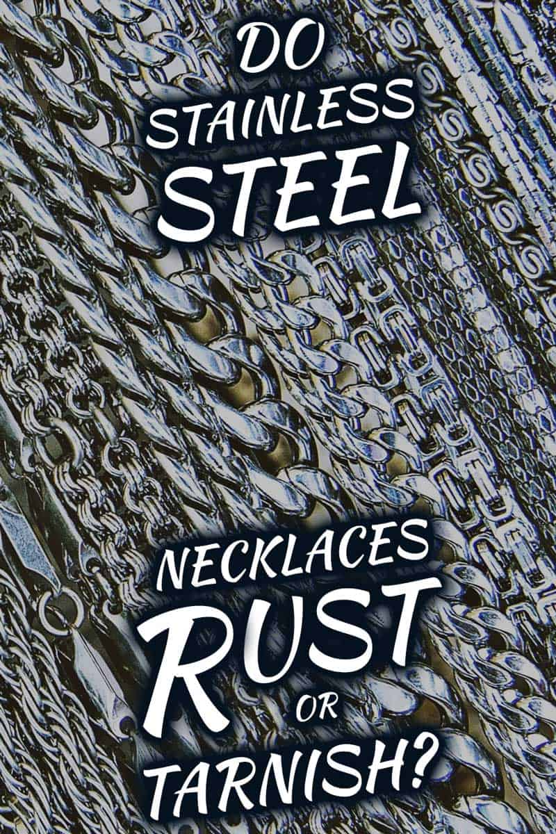 Do Stainless Steel Necklaces Rust or Tarnish?