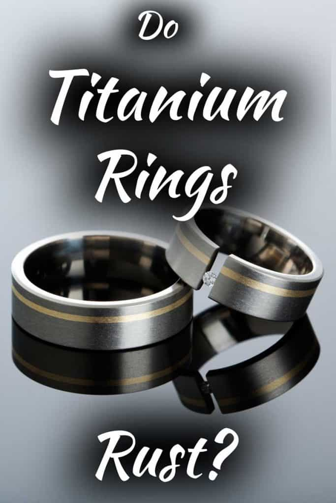 Do Titanium Rings Rust
