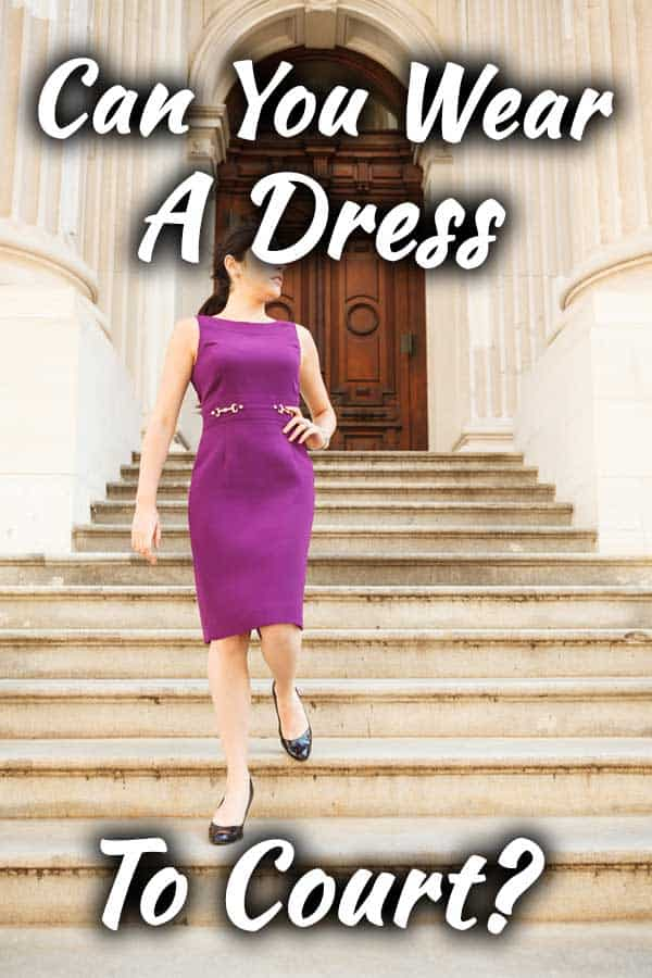 Can you wear a dress to court?