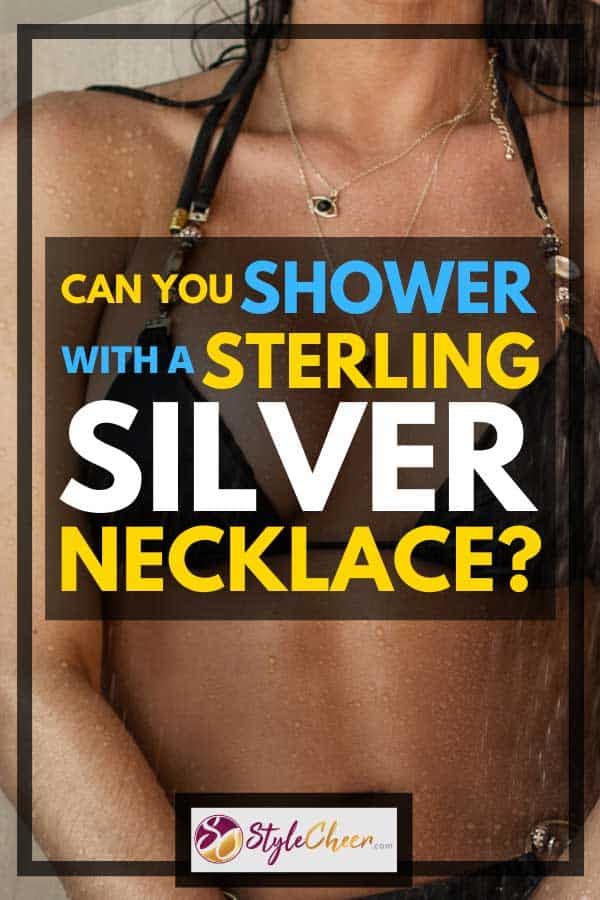 Can You Shower with a Sterling Silver Necklace?