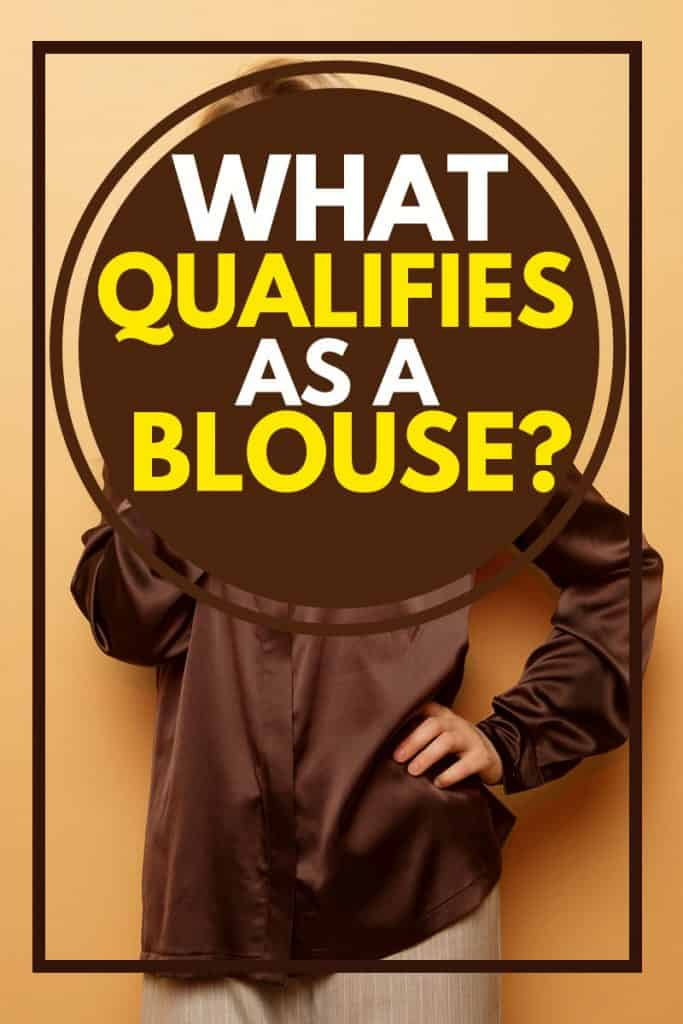 What Qualifies as a Blouse?