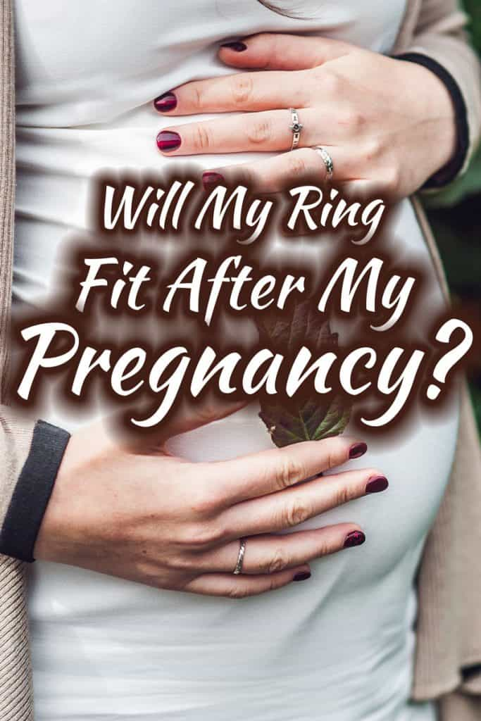 Will My Ring Fit After Pregnancy?