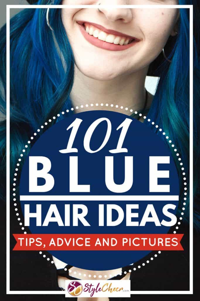 101 Blue Hair Ideas [Tips, Advice and Pictures]
