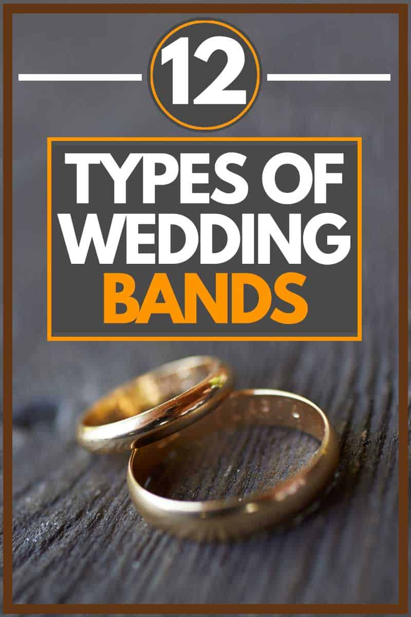 12 Types of Wedding Bands