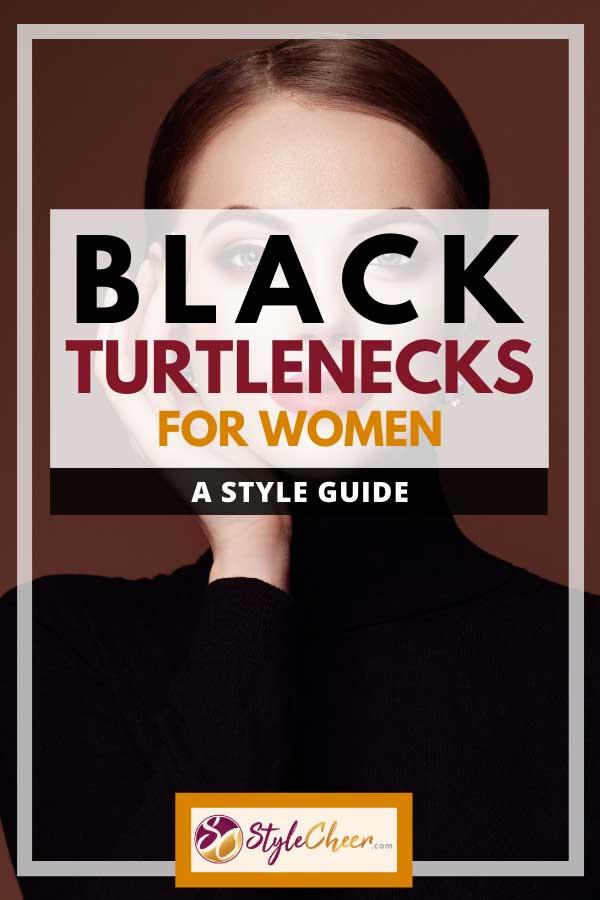 Black Turtlenecks For Women: A Style Guide