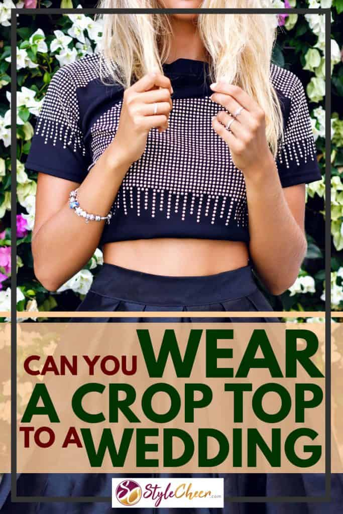 Can You Wear A Crop Top To A Wedding?
