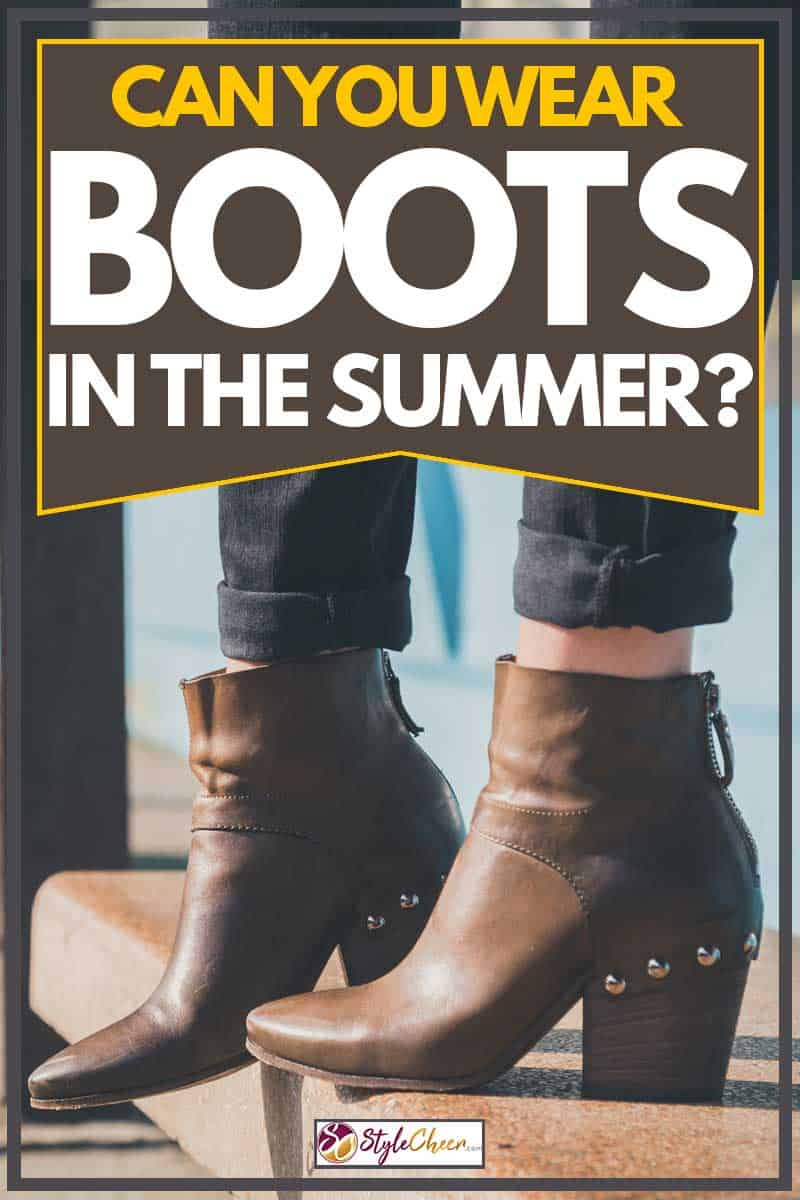 Can You Wear Boots In The Summer?