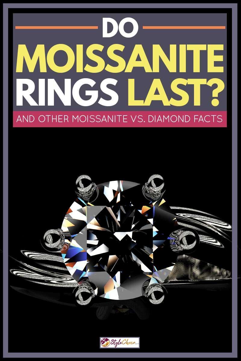 Do Moissanite Rings Last? [And other Moissanite vs. Diamonds facts]