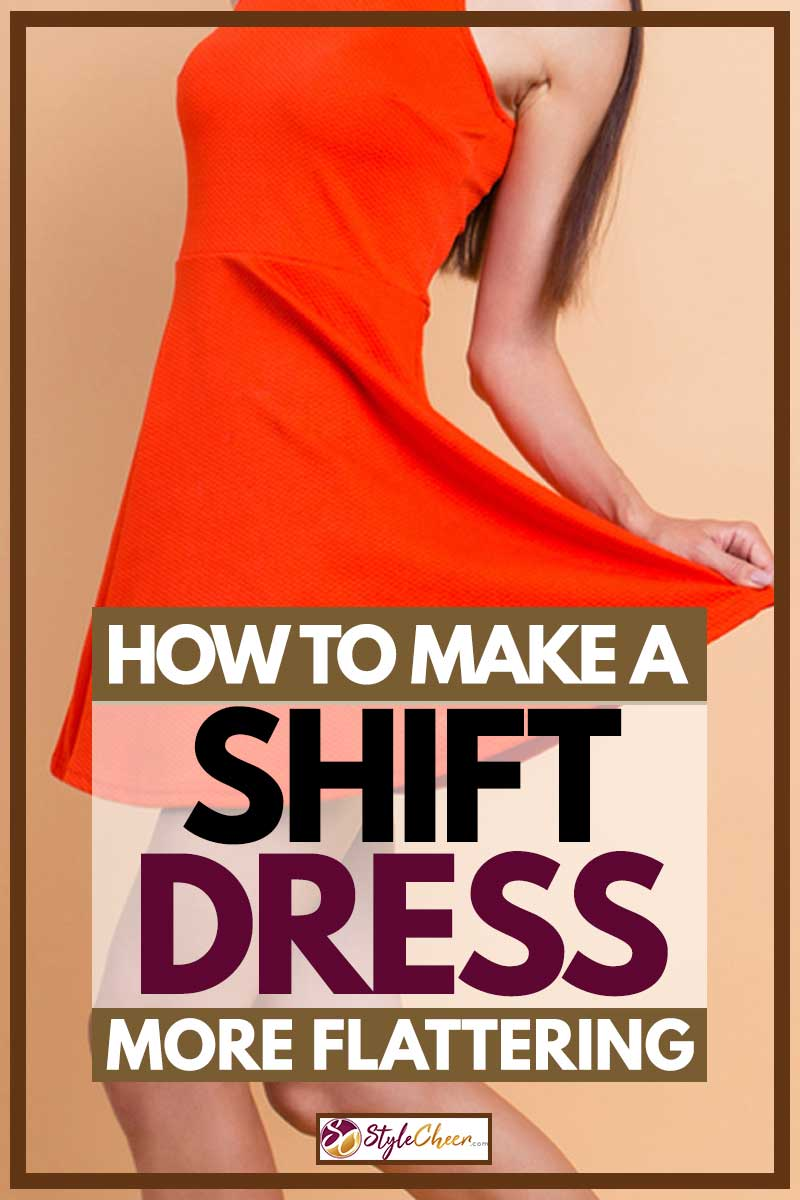 How to Make A Shift Dress More Flattering?