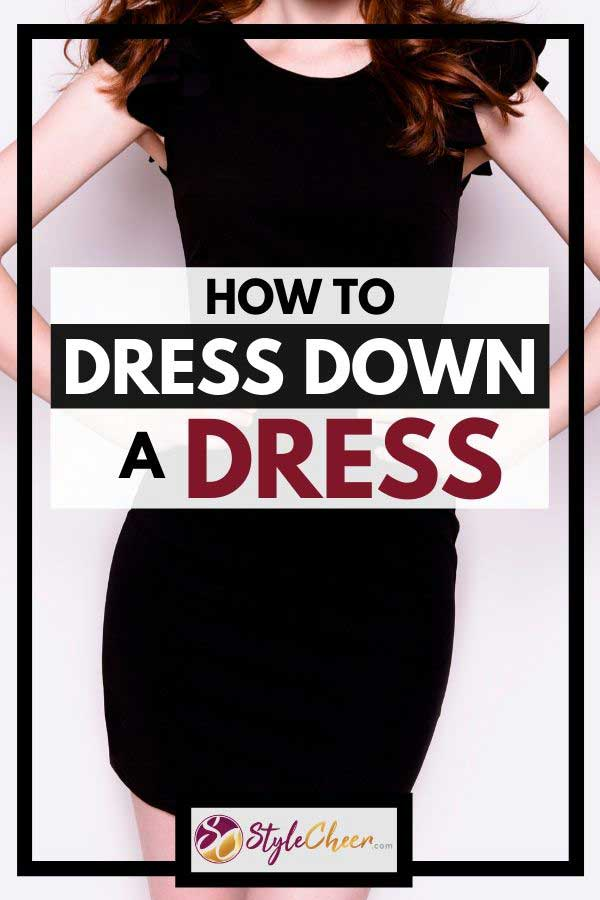How To Dress Down A Dress