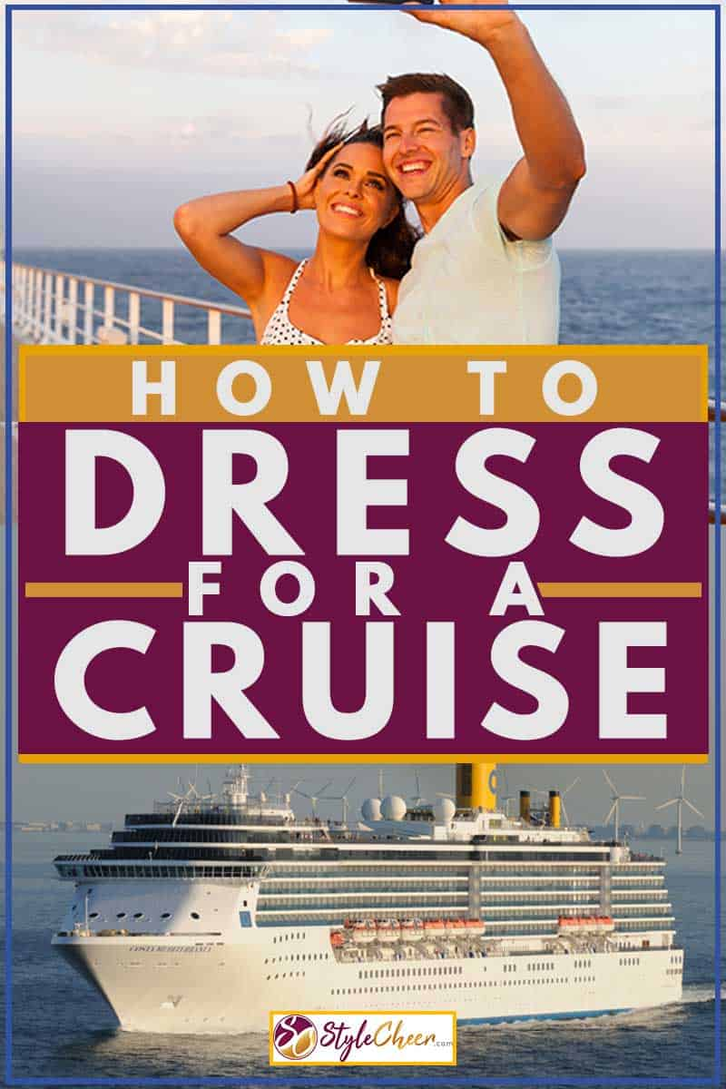 How To Dress For A Cruise
