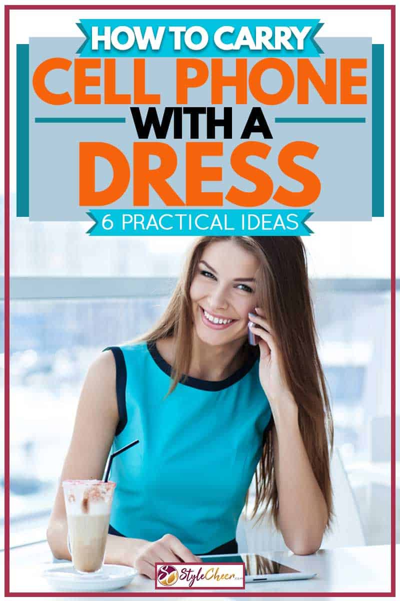 How to Carry Cell Phone With a Dress [6 practical ideas]