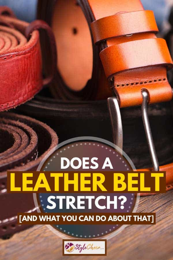 Collection of leather belts on a wooden table, Does a Leather Belt Stretch? [And what you can do about that]