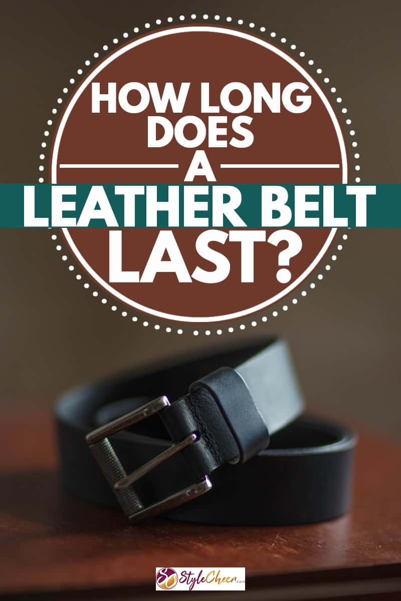 A leather belt placed on a wooden table, How Long Does a Leather Belt Last?