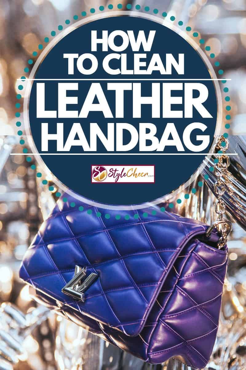 Blue Louis Vuitton handbag, How to Clean a Leather Handbag