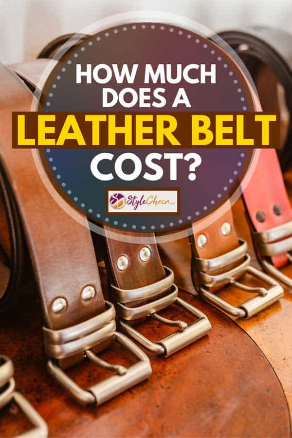 Handmade leather belts for sale in a stand, How Much Does a Leather Belt Cost?