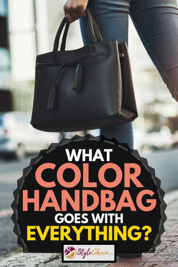 Businesswoman walking with her black handbag, What Color Handbag Goes With EVERYTHING?