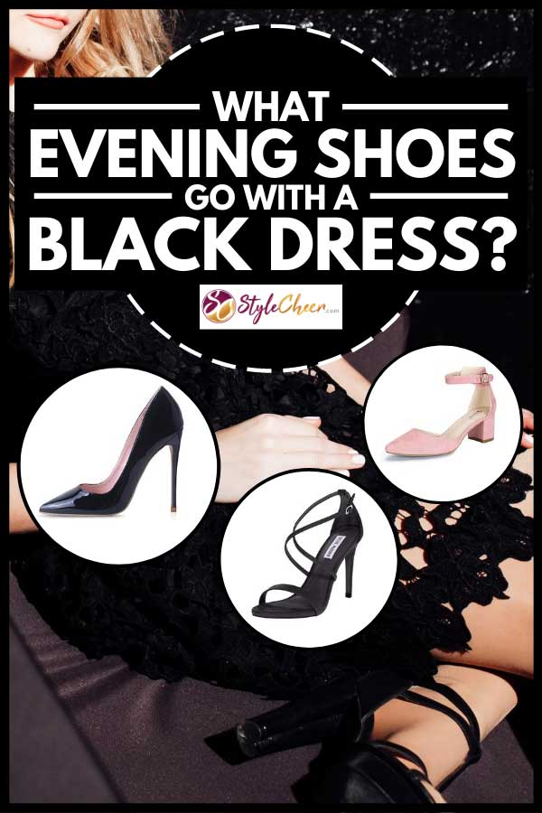 Collage of evening shoes with woman wearing black dress on the background, What Evening Shoes Go With a Black Dress?