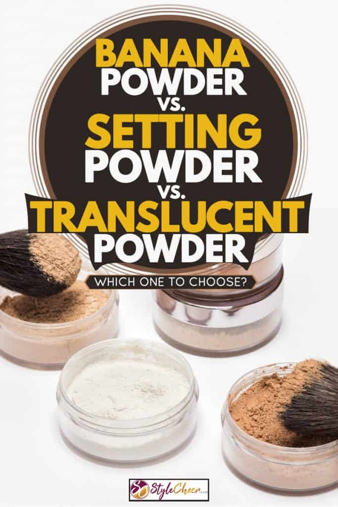 A translucent powder on a white background, Banana Powder Vs Setting Powder Vs Translucent Powder - Which one to choose?