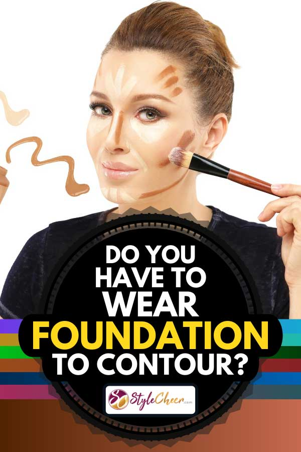 Portrait of a woman applying contour and highlight makeup, Do You Have to Wear Foundation to Contour?