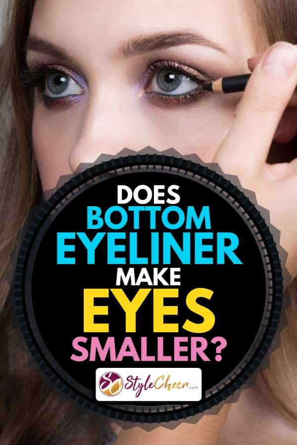Young woman and makeup artist's hand with a pencil for eyes, Does Bottom Eyeliner Make Eyes Smaller?