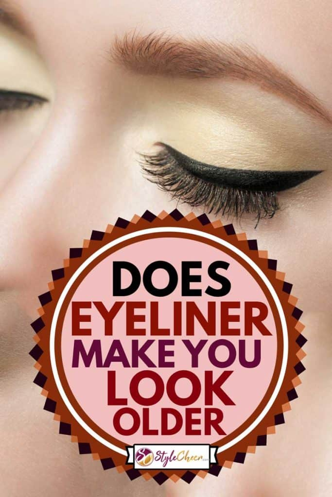 Closeup of woman eye with beautiful makeup with black eyeliner, Does Eyeliner Make You Look Older?