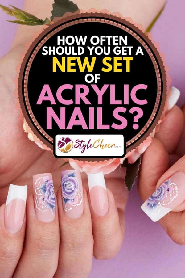 Hands with long artificial french manicured nails, How Often Should You Get a New Set of Acrylic Nails?