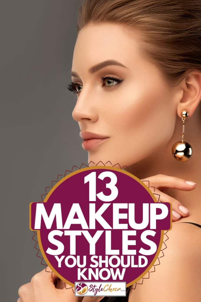 13 Types Of Makeup Styles You Should