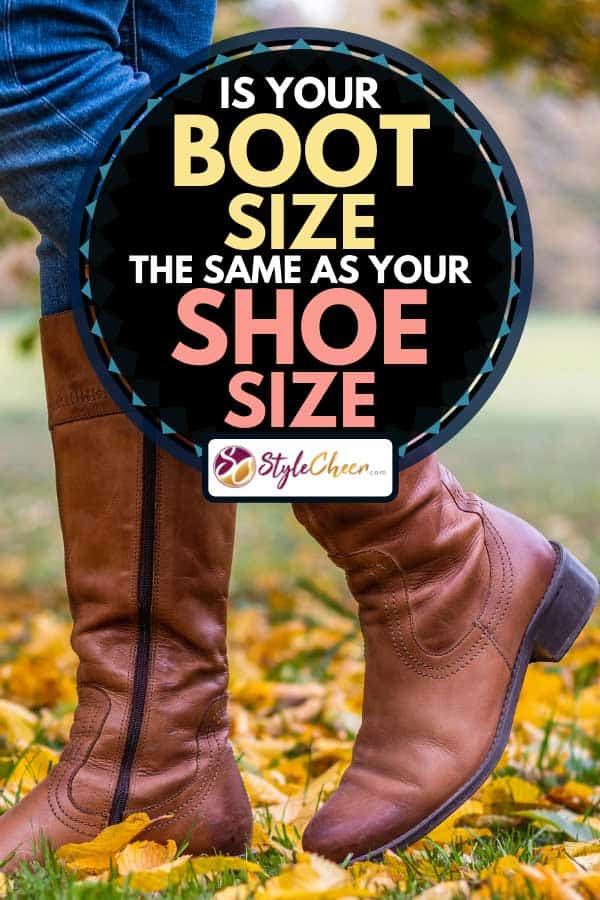 Woman wearing brown leather boots, Is Your Boot Size the Same as Your Shoe Size?