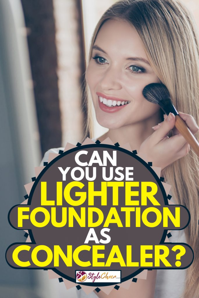 Can You Use Lighter Foundation As Concealer Stylecheer Com