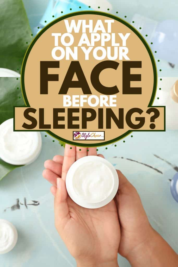 A woman holding a face cream and applying it on her face afterwards. What To Apply On Your Face Before Sleeping?