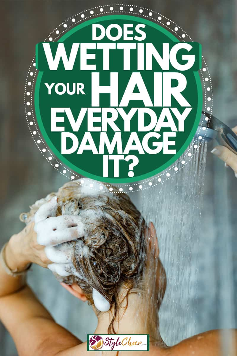 A woman washing off shampoo on her hair with shower spray, Does Wetting Your Hair Everyday Damage It?