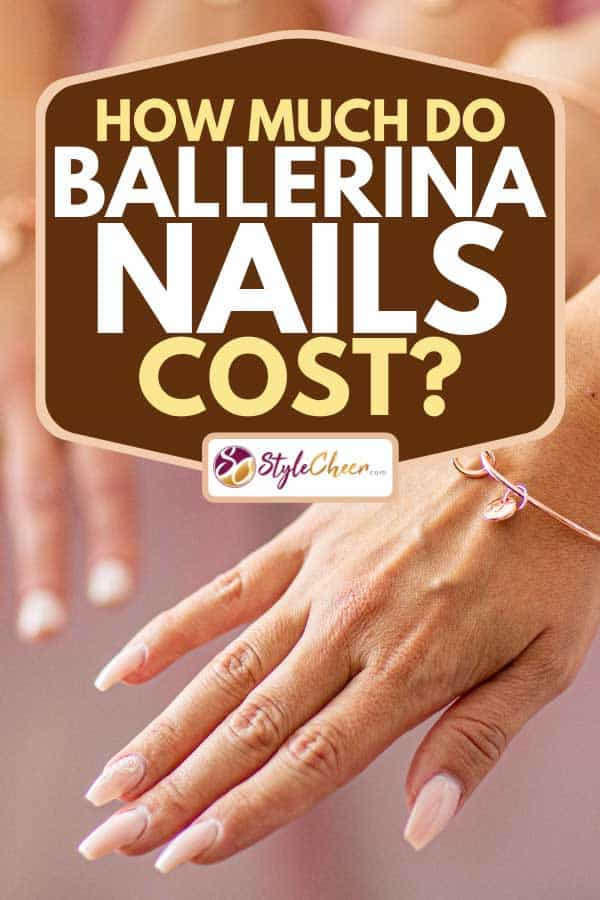 Bridesmaid showing her newly done nails for the wedding, How Much Do Ballerina Nails Cost?