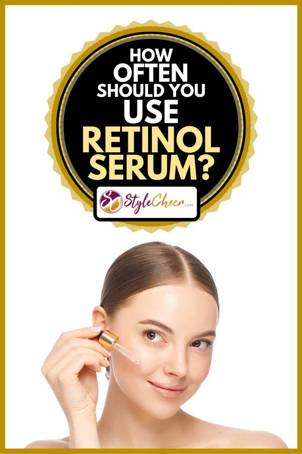 Young woman applying serum to her face, How Often Should You Use Retinol Serum?
