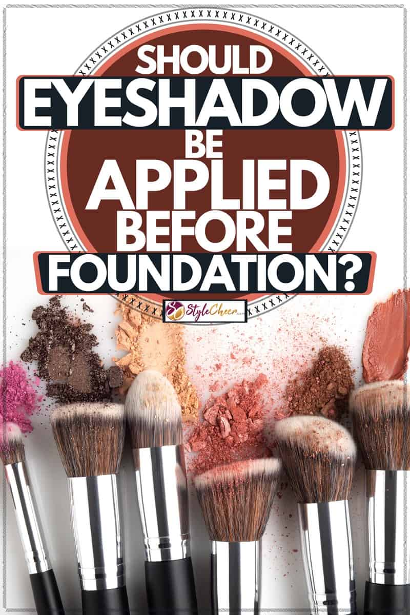 Beauty brushes with different facial care powders on it from foundation to eyeshadows, Should Eyeshadow Be Applied Before Foundation?