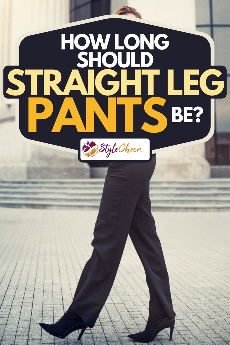 A fashionable business woman wearing straight leg pants walking on the city street, How Long Should Straight-Leg Pants Be?