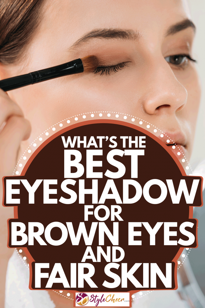 A woman putting on eyeshadow on her eyelids for a photoshoot, What's the Best Eyeshadow for Brown Eyes and Fair Skin