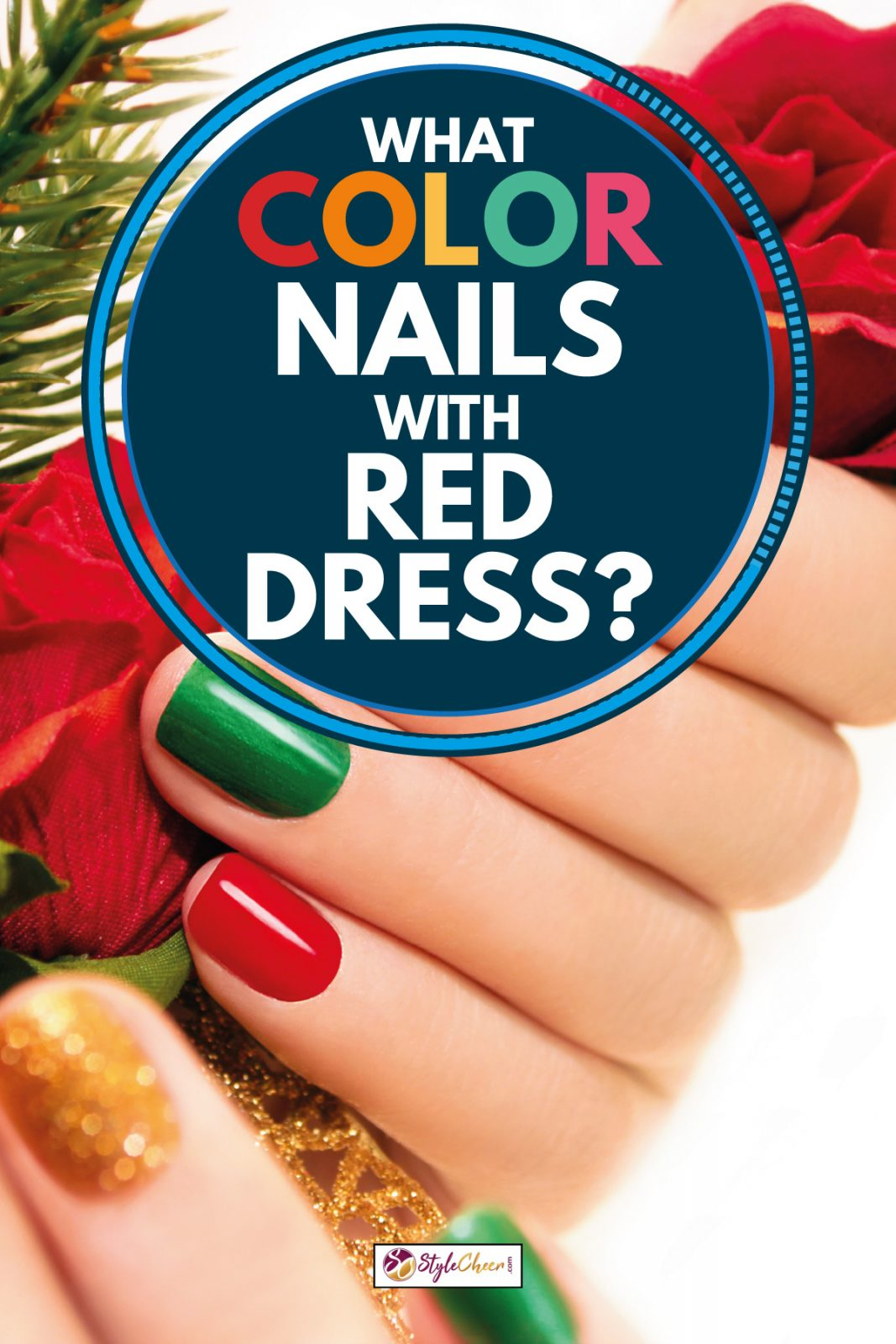 Multicolored nail on a woman's hand holding flowers, What Color Nails With Red Dress?