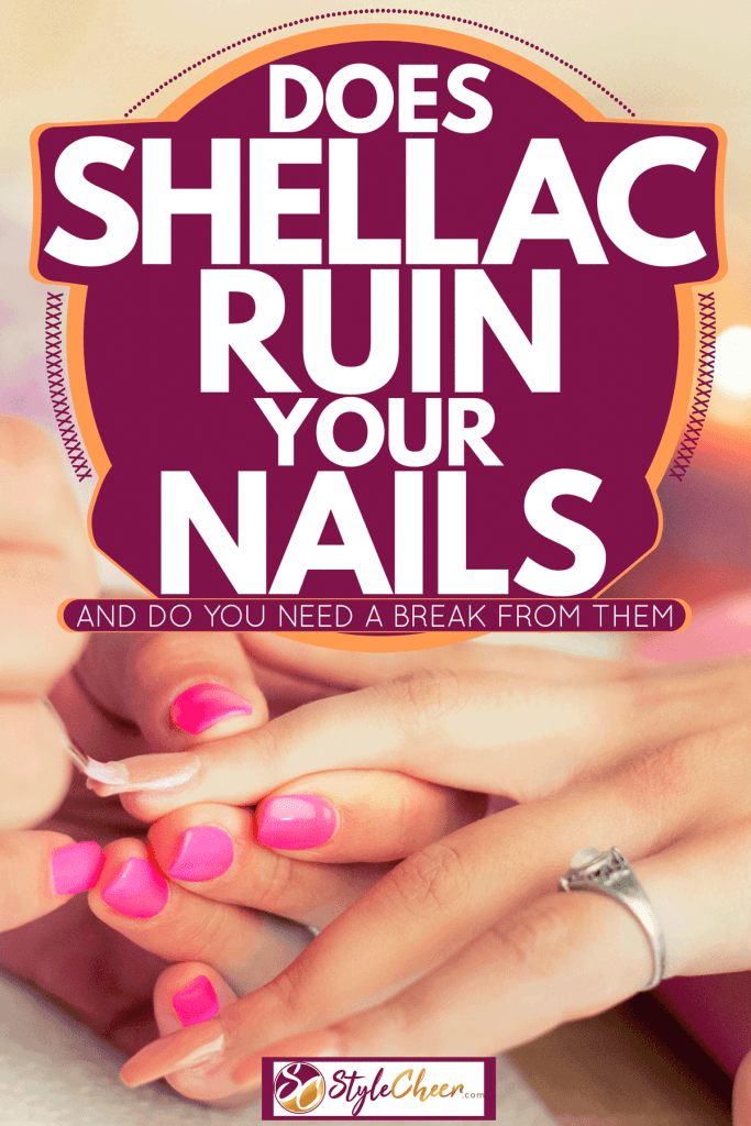 A woman getting her nail polished at a salon, Does Shellac Ruin Your Nails (And Do You Need A Break From Them)