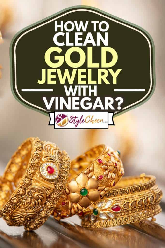 Fancy designer antique golden bracelets for woman fashion studio shot, How To Clean Gold Jewelry With Vinegar