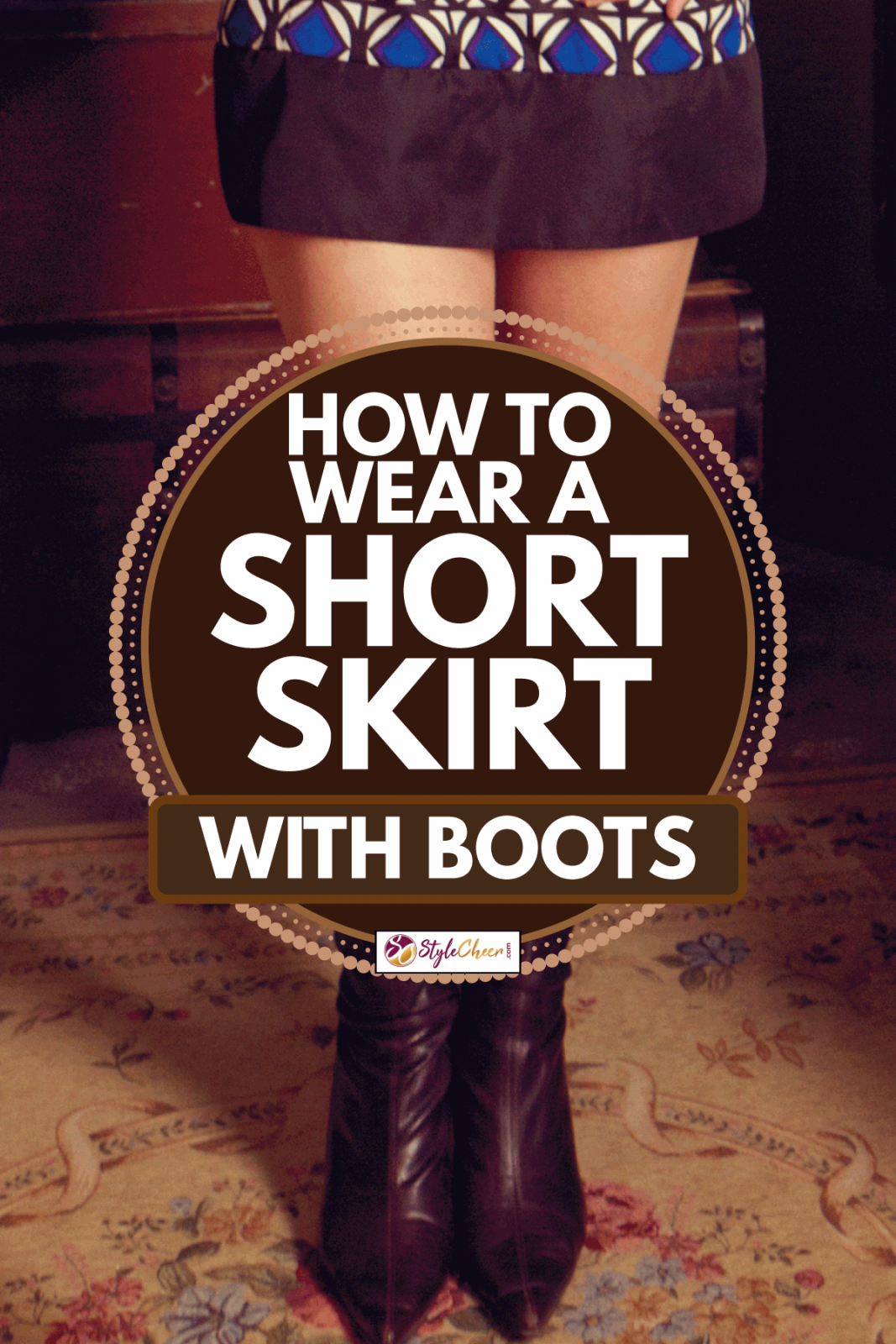 Sexy Retro legs And A Miniskirt, How To Wear A Short Skirt With Boots