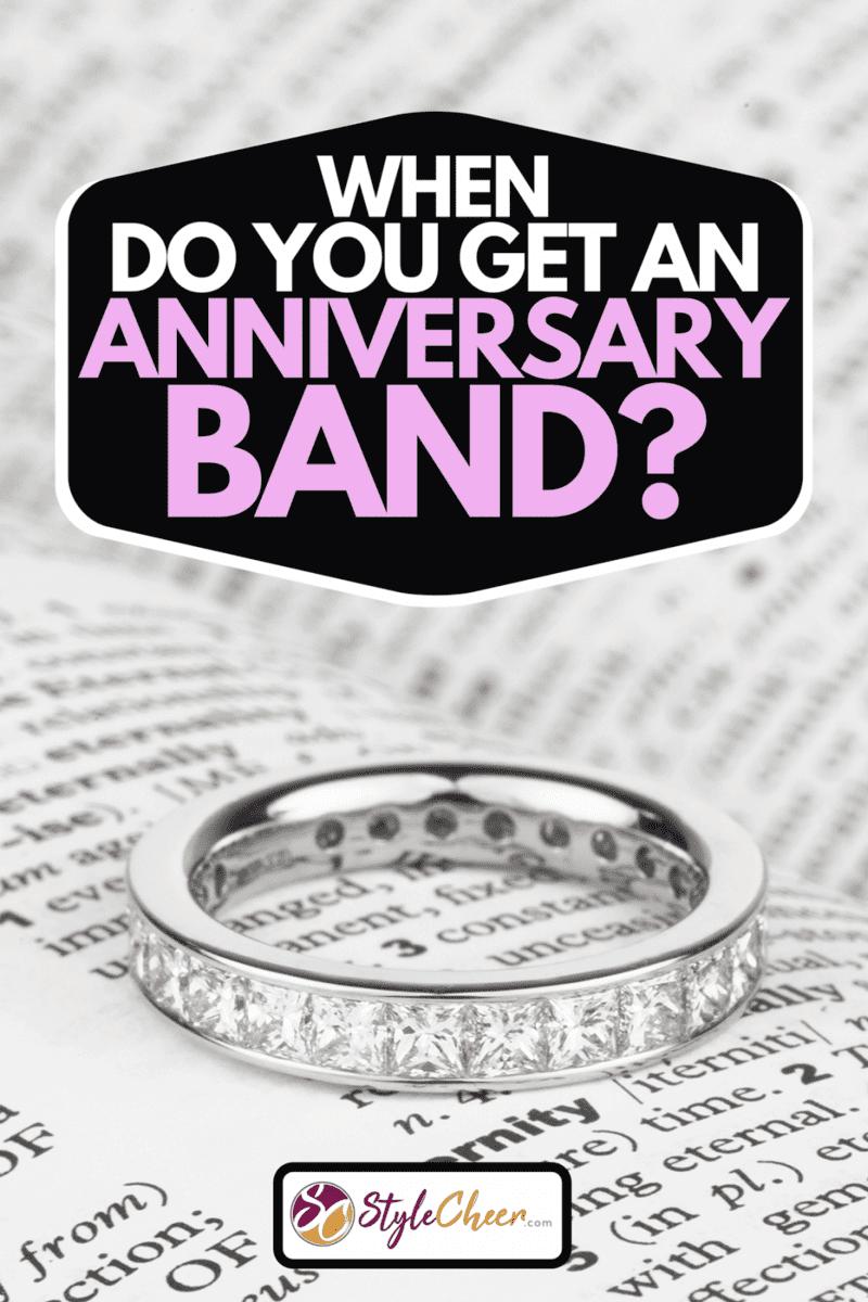 A princess cut diamond eternity ring, When Do You Get An Anniversary Band?