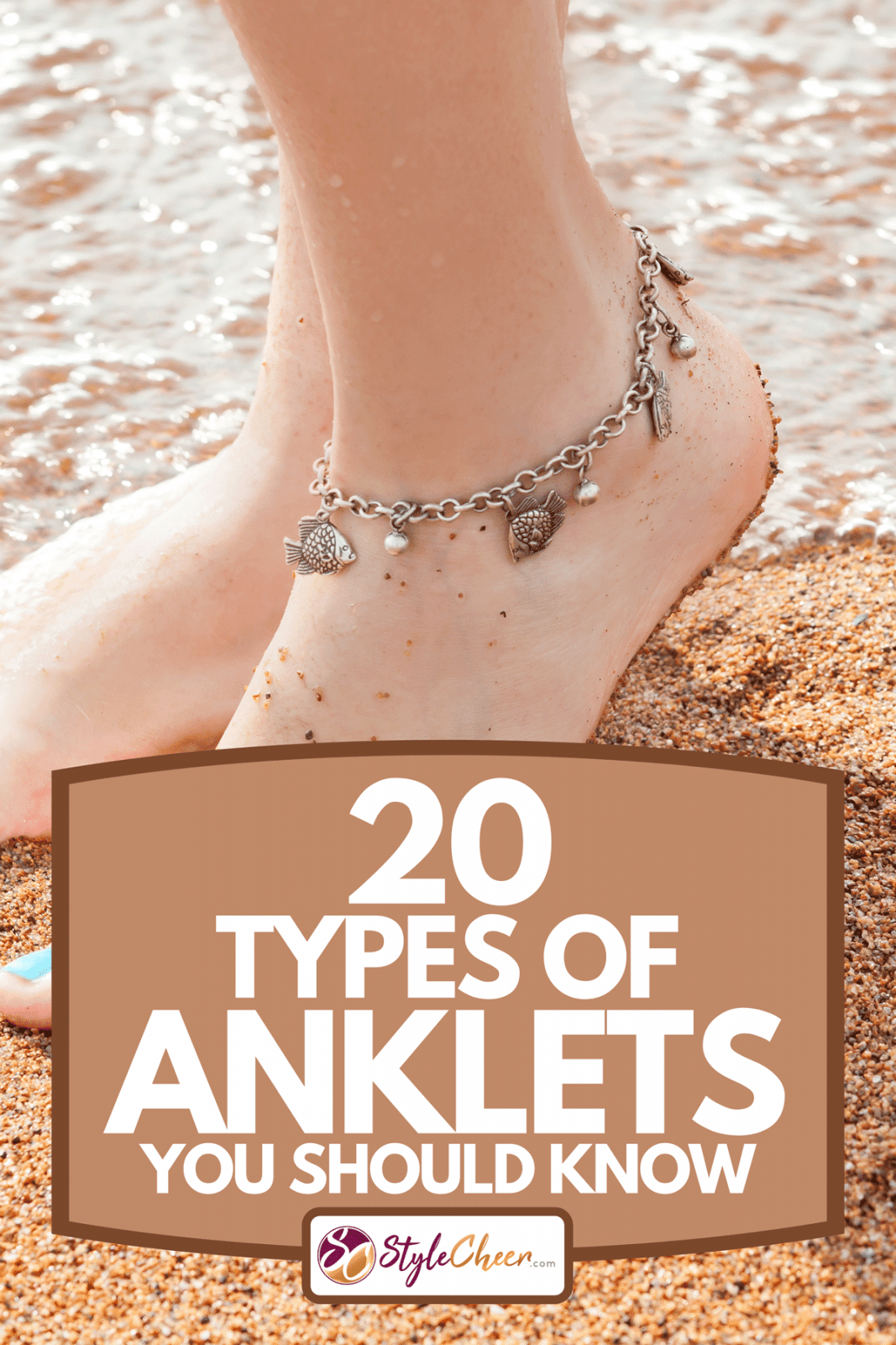 A feet of a young girl and anklet ankle, 20 Types Of Anklets You Should Know