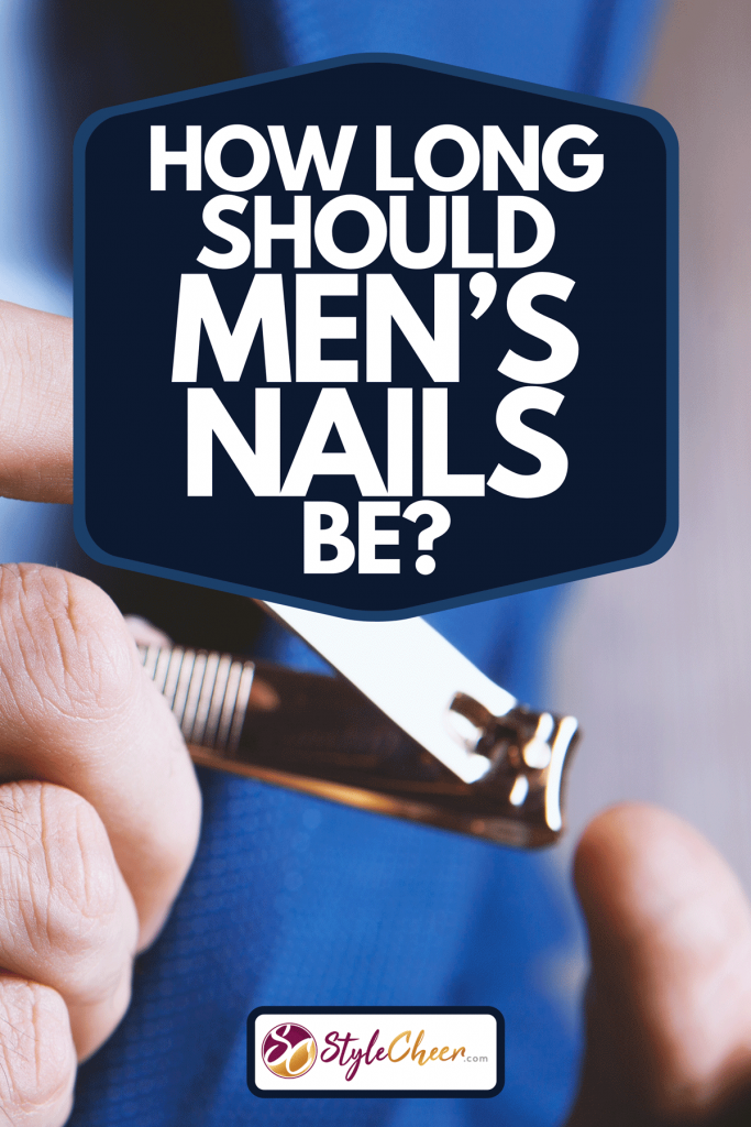 A man cutting fingernails using nail clipper, How Long Should Men's Nails Be?