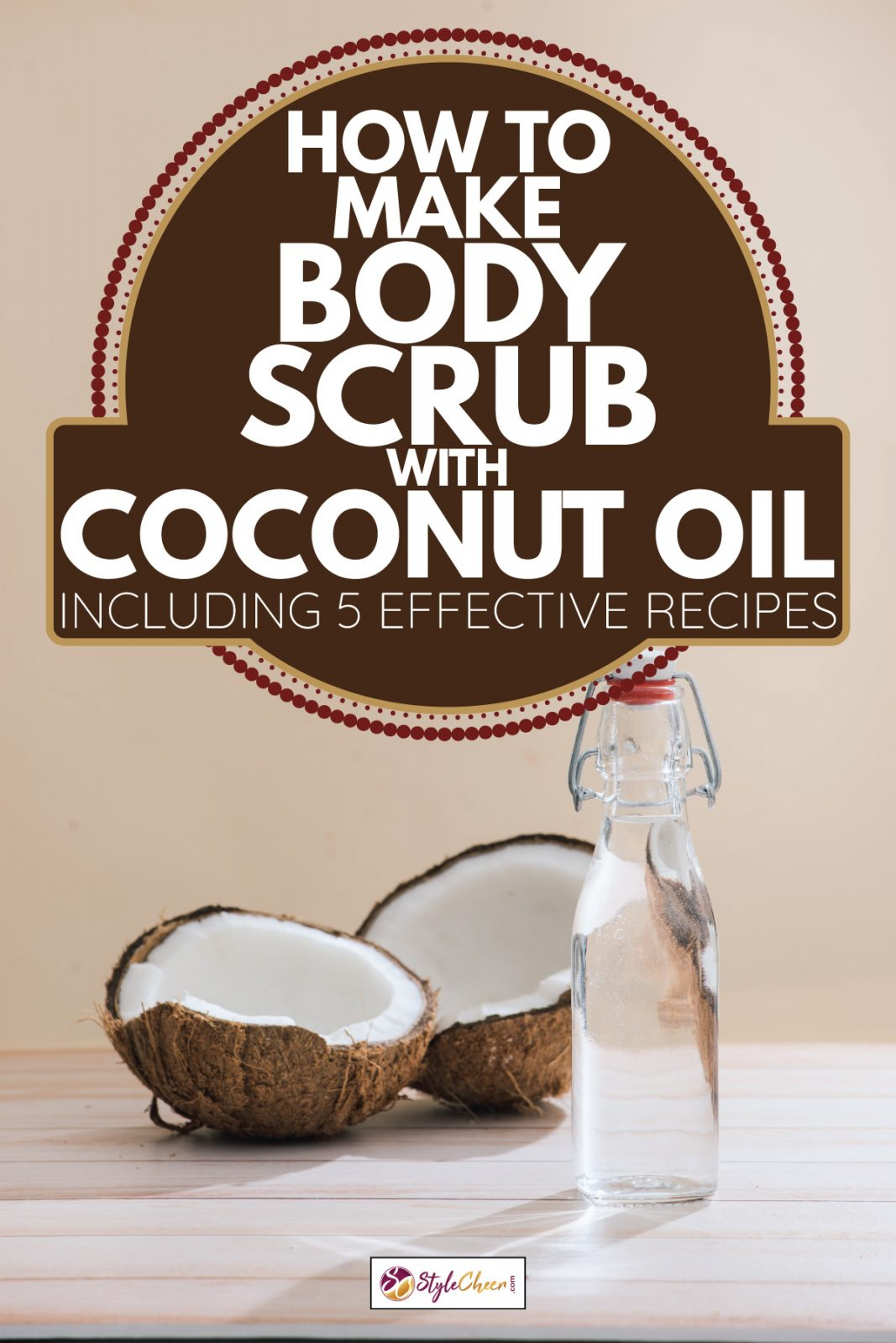 Healthy skincare. Pure coconut oil is made from organic coconut on wooden background. How To Make Body Scrub With Coconut Oil [Including 5 Effective Recipes]