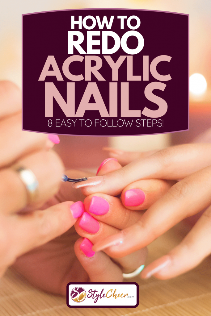 A manicure process in a professional beauty salon, making of artificial nails, How To Redo Acrylic Nails [8 Easy To Follow Steps!]