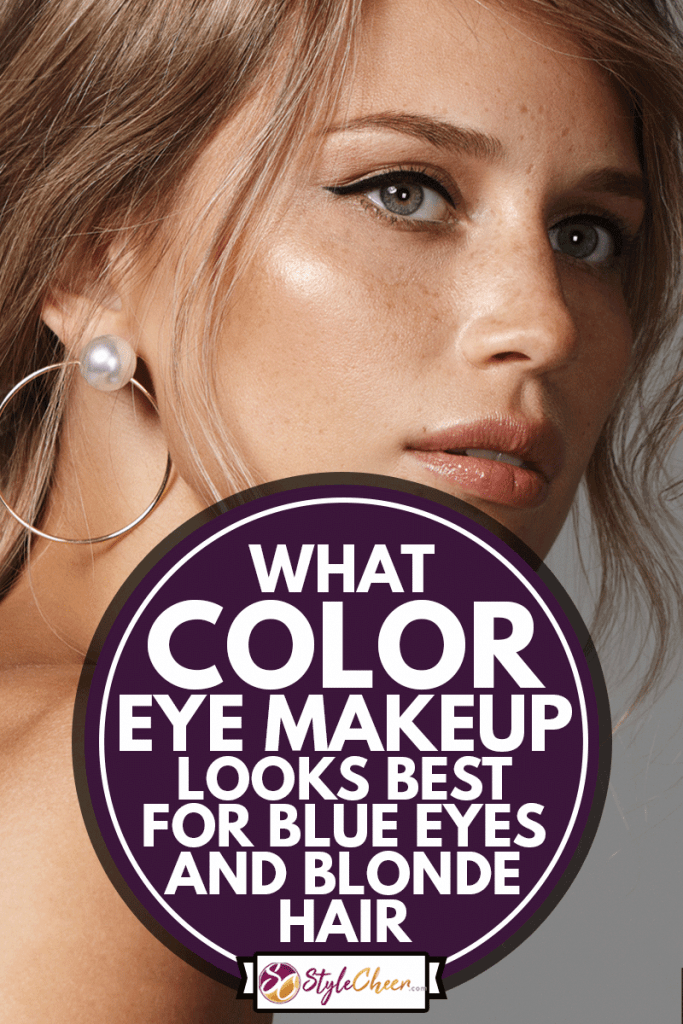 Portrait of beautiful blonde natural woman with earrings, What Color Eye Makeup Looks Best For Blue Eyes And Blonde Hair?