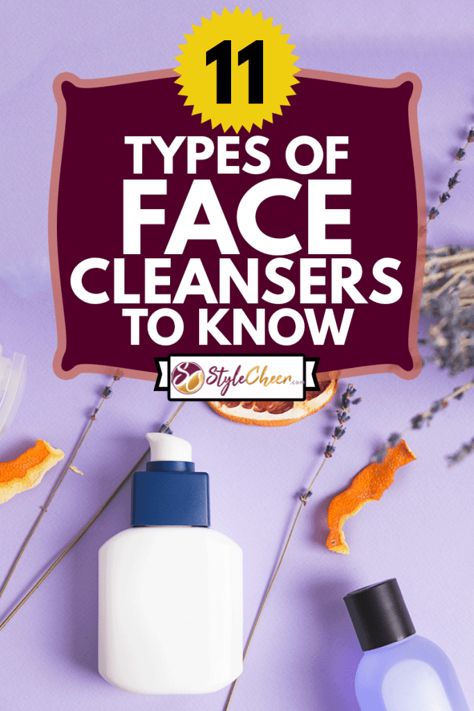 Cosmetic bottle beauty treatment with a dry lavender and orange dry, 11 Types Of Face Cleansers To Know